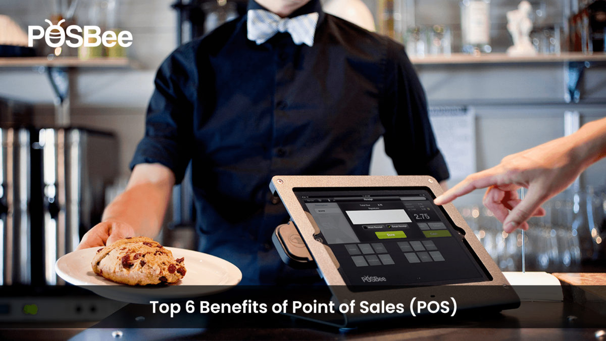 Top 6 Benefits of Point of Sales (POS)